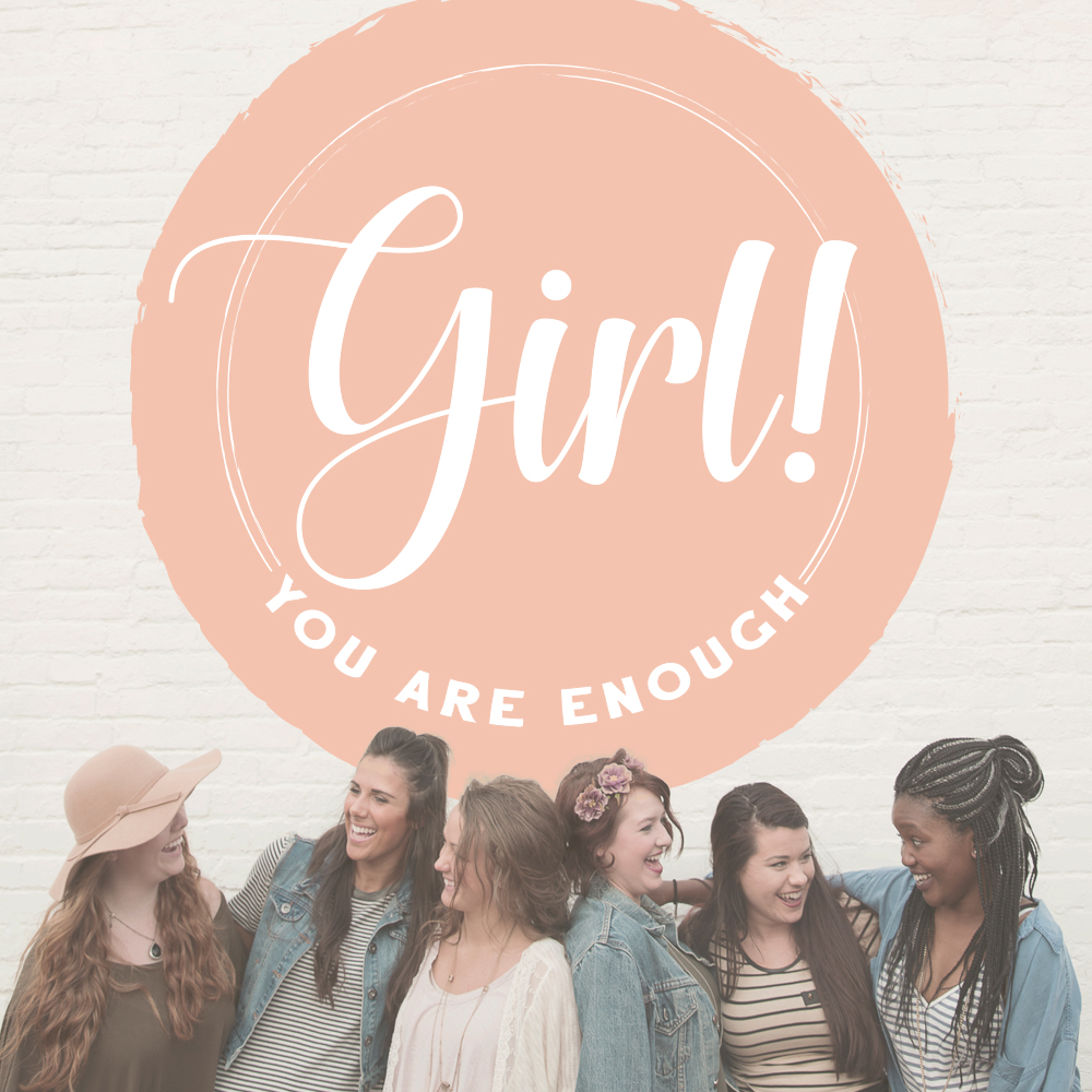Girl! You Are Enough, Wichita, KS